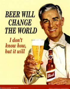Beer Will Change The World